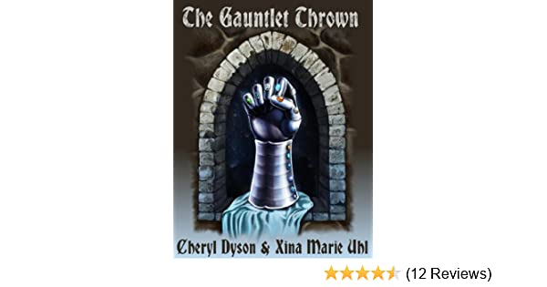 Amazon the gauntlet thrown the gauntlet trilogy book 1 amazon the gauntlet thrown the gauntlet trilogy book 1 ebook cheryl dyson xina marie uhl kindle store fandeluxe Gallery