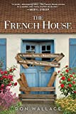 The French House: A quirky and inspiring memoir about turning a ruin into a home