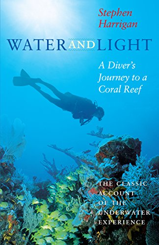 Water and Light: A Diver's Journey to a Coral Reef (Southwestern Writers Collection Series) (Collection Coral)