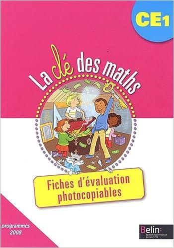 Téléchargement La clé des maths CE1 : Fiches d'évaluation photocopiables, programmes 2008 pdf epub