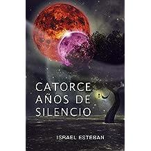 Catorce años de silencio (Spanish Edition)