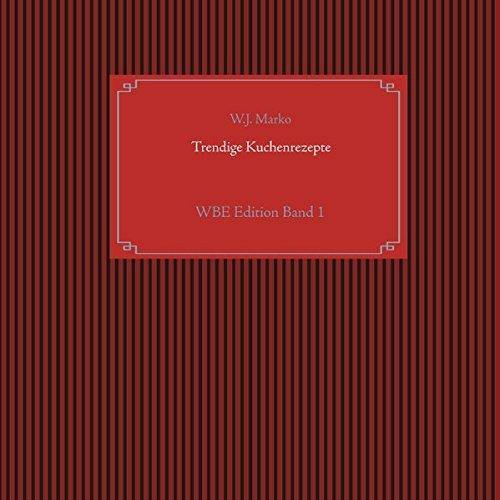 Trendige Kuchenrezepte (WBE Edition)