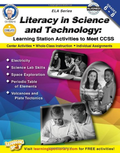 Literacy in Science and Technology, Grades 6 - 8: Learning Station Activities to Meet CCSS (English Language Arts)