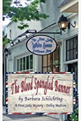 The Blood Spangled Banner: A First Ladies Mystery Paperback