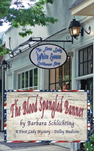 The Blood Spangled Banner: A First Ladies Mystery