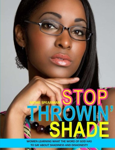 Stop Throwin' Shade - Throwin Shade