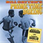 Sugar Ray Robinson vs. Carmen Basilio: Bill Cayton's Prime Time Boxing | Bill Cayton