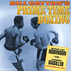 Sugar Ray Robinson vs. Carmen Basilio