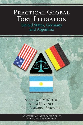 Practical Global Tort Litigation: United States, Germany and Argentina