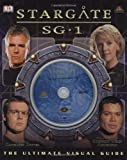 Stargate SG-1: The Ultimate Visual Guide