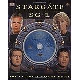 Stargate SG-1: The Ultimate Visual Guide