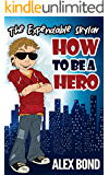 How To Be a Hero: The Expendable Skylar (How To Be a Hero:The Expendable Skylar Book 1)