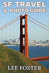 SF Travel & Photo Guide: The Top 100 Travel Experiences in the San Francisco Bay Area