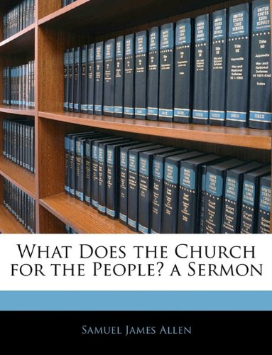 What Does the Church for the People? a Sermon pdf epub