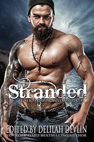 Stranded (Boys Behaving Badly Book 4) by [Devlin, Delilah, James, Elle]