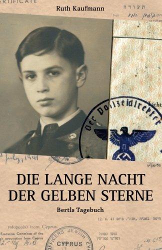 Die lange Nacht der gelben Sterne: Bertls Tagebuch Taschenbuch – 13. Januar 2016 Ruth Kaufmann 1522820183 History: World HISTORY / Holocaust