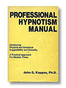 buy professional hypnotism manual introducing physical and rh amazon in professional hypnotism manual kappas professional hypnotism manual free download