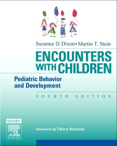 Encounters with Children: Pediatric Behavior and Development, 4e (Dixon, Encounters with Children) by Suzanne Dixon, Martin Stein (2005) Paperback