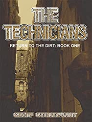 The Technicians: Return to the Dirt : Book One