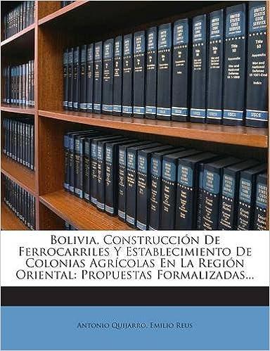 ... Colonias Agrícolas En La Región Oriental: Propuestas Formalizadas... (Spanish Edition): Antonio Quijarro, Emilio Reus: 9781272379599: Amazon.com: Books