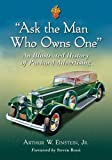 """""""Ask the Man Who Owns One"""": An Illustrated History of Packard Advertising"""