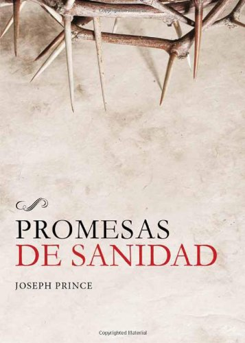 Promesas de Sanidad (Spanish Edition) [Joseph Prince] (Tapa Blanda)