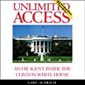 Unlimited Access: An FBI Agent Inside the Clinton White House Audiobook by Gary Aldrich Narrated by Jeff Riggenbach