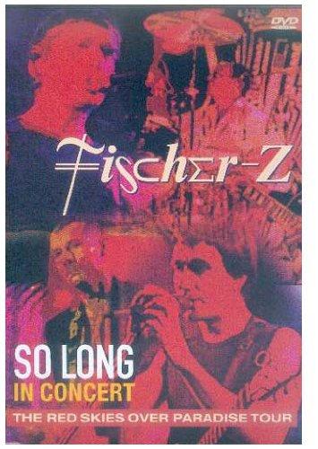 Fischer-Z - Fischer-Z: So Long - In Concert - Zortam Music