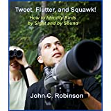 Tweet, Flutter, and Squawk!: How to Identify Birds by Sight and by Sound