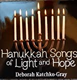 Hanukkah Songs of Light and Hope by Deborah Katchko-Gray (2014-10-21)