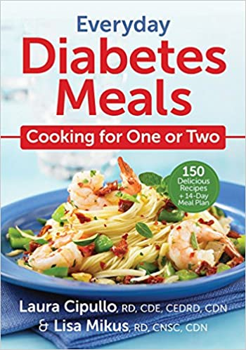 Everyday Diabetes Meals Cooking For One Or Two Laura Cipullo Rd