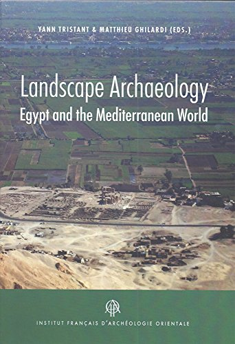 Landscape Archaeology: Egypt and the Mediterranean World (Bibliotheque D'etude) (English and French Edition)