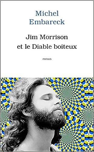 Jim Morrison et le diable boîteux - Michel Embareck 2016