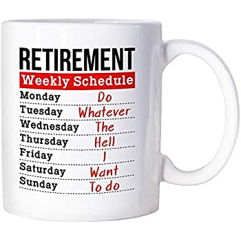 Funny Retirement Gifts For Women Men Dad Mom Retirement Weekly Schedule Coffee Mug For Boss Coworkers Best Retirement Gifts Ideal For Teacher Nurses Military Police Officer