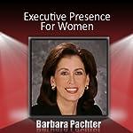 Executive Presence for Women   Barbara Pachter