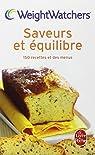 Saveurs et équilibre : 150 Nouvelles recettes et des menus par Watchers