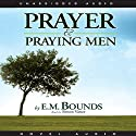 Prayer and Praying Men Audiobook by E. M. Bounds Narrated by Simon Vance