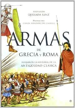 Armas de Grecia y Roma: forjaron la historia de la
