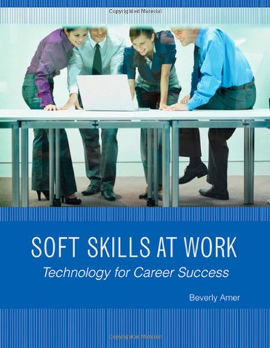 Soft Skills at Work: Technology for Career Success (New Perspectives - Riverwalk At The Shops