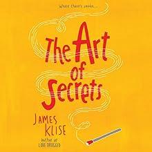 The Art of Secrets Audiobook by James Klise Narrated by Dan Bittner, Denise Ashlynd, Josh Rivedal, Heather Corrigan, Anne Twomey