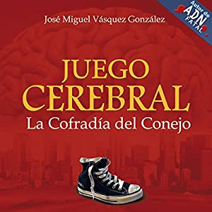 Juego Cerebral [Brain Game]: La Cofradia del Conejo Audiobook