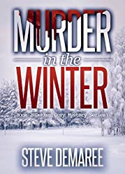 Murder in the Winter (Book 2 Dekker Cozy Mystery Series)