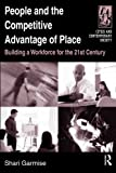 img - for People And the Competitive Advantage of Place: Building a Workforce for the 21st Century (Cities and Contemporary Society) book / textbook / text book