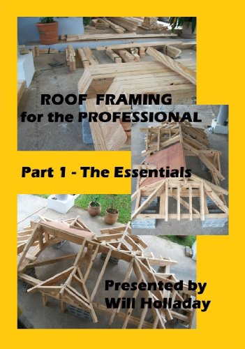 Roof Framing for the Professional - Part 1 - The - Framing 1