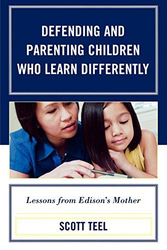 Defending and Parenting Children Who Learn Differently: Lessons from Edison's Mother by Scott Teel (2009-11-16)