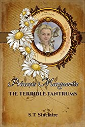 Princess Marguerite: The Terrible Tantrums