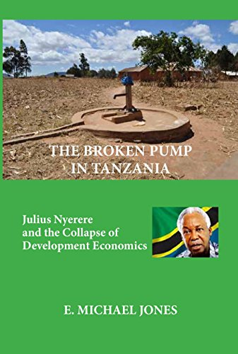 The Broken Pump in Tanzania: Julius Nyerere and the Collapse of Development - Angels Soft Pumps