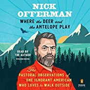 Where the Deer and the Antelope Play: The Pastoral Observations of One Ignorant American Who Loves to Walk Out