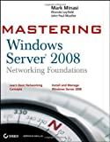 Mastering Windows Server 2008 Networking Foundations, Mark Minasi, Rhonda Layfield, John Paul Mueller, 0470249846