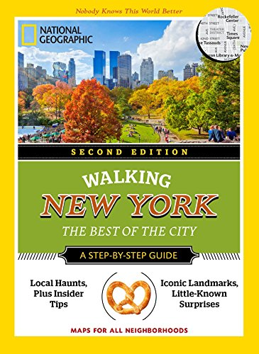 National Geographic Walking New York, 2nd Edition: The Best of the City (National Geographic Pocket Guide) ()